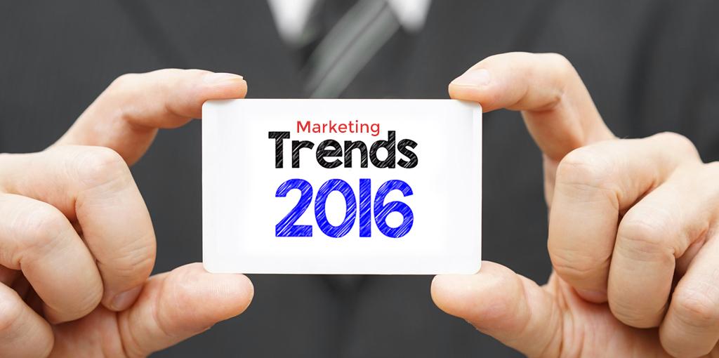 Five Top Marketing Trends in 2016